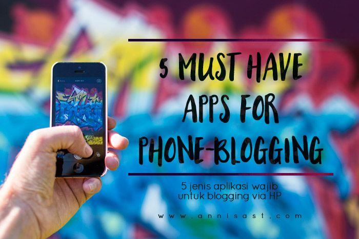 5 Jenis Aplikasi Wajib untuk Blogging via HP | annisast.com