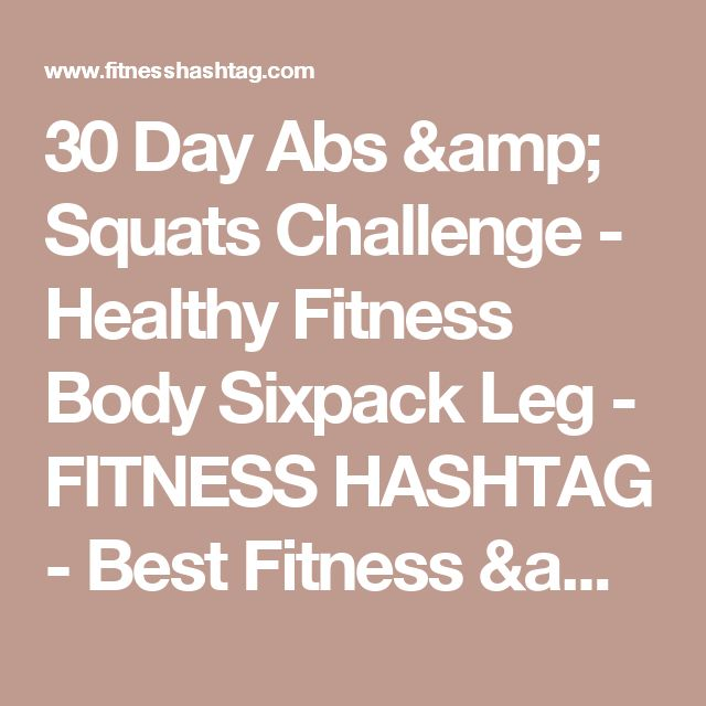 30 Day Abs & Squats Challenge - Healthy Fitness Body Sixpack Leg - FITNESS HASHTAG - Best Fitness & Bodybuilding Information