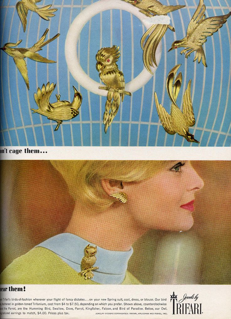"1964 - TRIFARI - ADS - ""Birds-of-fashion"" - Don't cage them... wear them! Perch Trifari's bird-of-fashion wherever your flight of fancy dictates ... on your new Spring suit, coat, dress, or blouse. Our bird pins, feathered in golden-toned Trifanium, cost from $4 to $7.50, depending on which you prefer. Shown above, counterclockwise around the Parriot, are the Humming Bird, Swallow, Dove, Parrot, Kingfisher, Falcon, and Bird of Paradise, Below, our Owl. Wing textured earrings to match, $4.00."