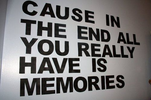 this is what i have always said and the reason larry would plan things he would say I know how important memories are to you so he would plan a memory instead of a gift.