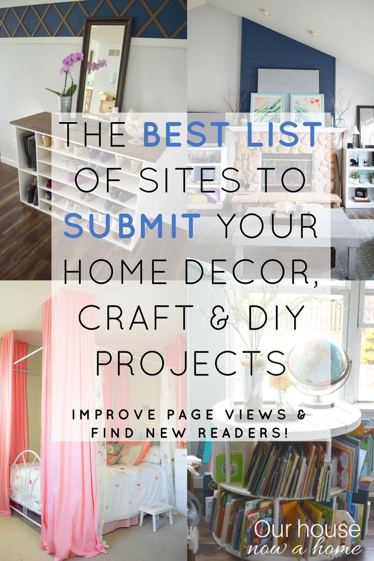 Comprehensive list of web sites to submit home decor, craft and DIY projects or blog posts. Simple ways to increase page views and gain new readers to your blog! Up to date list for blog post feature ideas, the best way to gain followers and help in Google ranking!