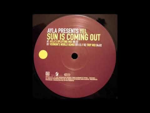 Ayla Presents Yel - Sun Is Coming Out (Ayla's Uplifting Mix