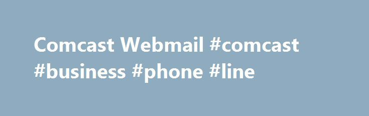 Comcast Webmail #comcast #business #phone #line http://omaha.nef2.com/comcast-webmail-comcast-business-phone-line/  # Comcast Webmail Customers: Courtesy of mail2web.com, you can use this login page as a convenient alternative to your service provider's webmail application. If you experience any difficult or issues with your email service, please contact the Comcast Customer Support line for further assistance. WebMail Login mail2web Mobile Email Simple setup. Always on Service. 24/7…