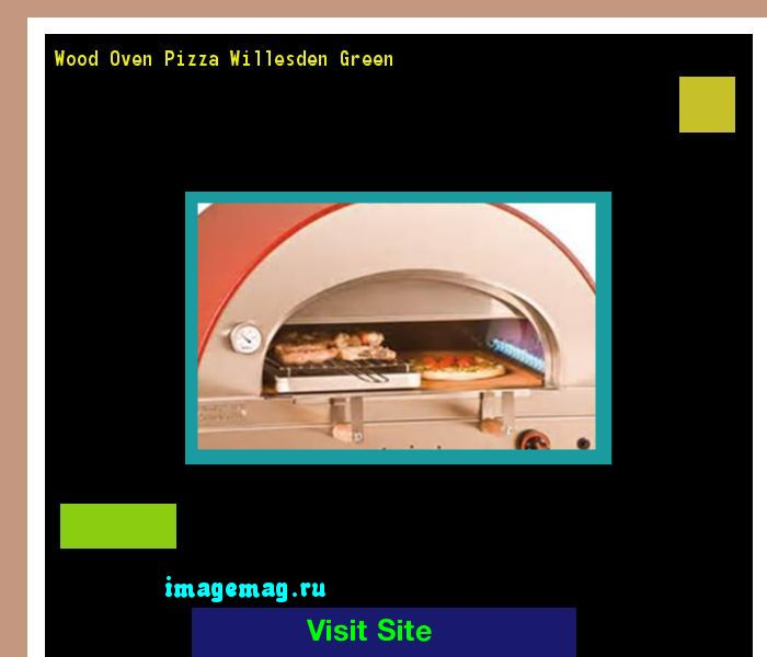 Wood Oven Pizza Willesden Green 162816 - The Best Image Search