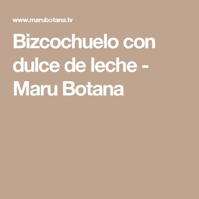 Bizcochuelo con dulce de leche - Maru Botana