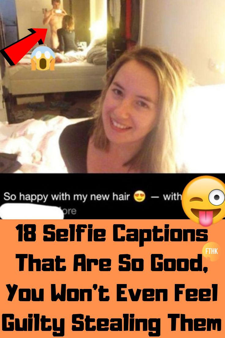 18 Selfie Captions That Are So Good, You Won't Even Feel Guilty Stealing Them