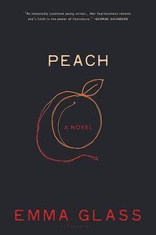 Peach: A Novel by Emma Glass