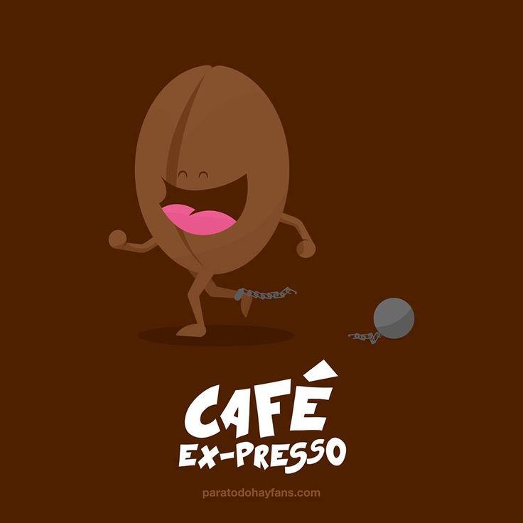 ¡Un café ex-presso para aguantar todo el día con ánimo!