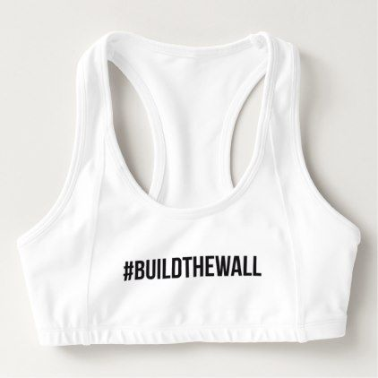 #BuildTheWall Build the Wall MAGA Trump Hashtag US Sports Bra - womens sportswear fitness apparel sports women healthy life