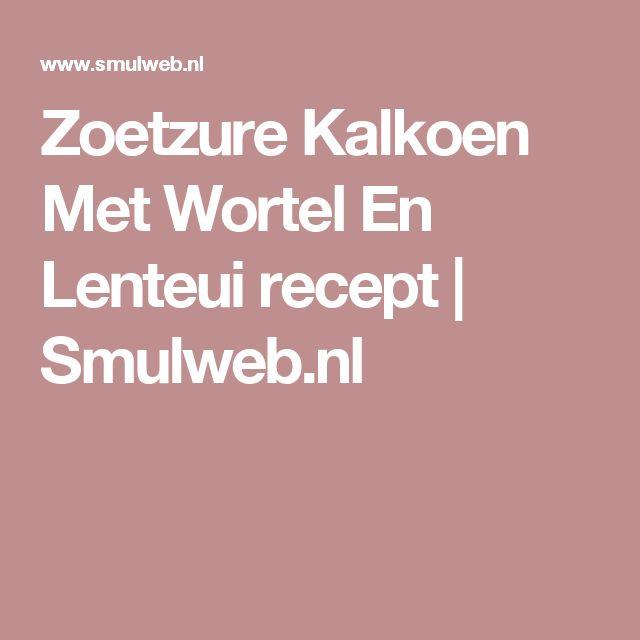 Zoetzure Kalkoen Met Wortel En Lenteui recept   Smulweb.nl