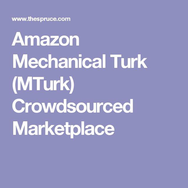 Amazon Mechanical Turk (MTurk) Crowdsourced Marketplace