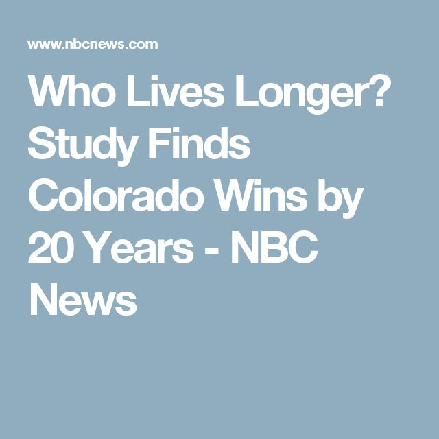 Who Lives Longer? Study Finds Colorado Wins by 20 Years - NBC News