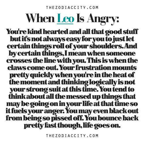 Zodiac Files: When Leo Is Angry.  I have blacked out in the heat of anger.... it is not pretty.