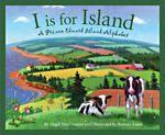 I is for island: A Prince Edward Island alphabet by Hugh Mcdonald.