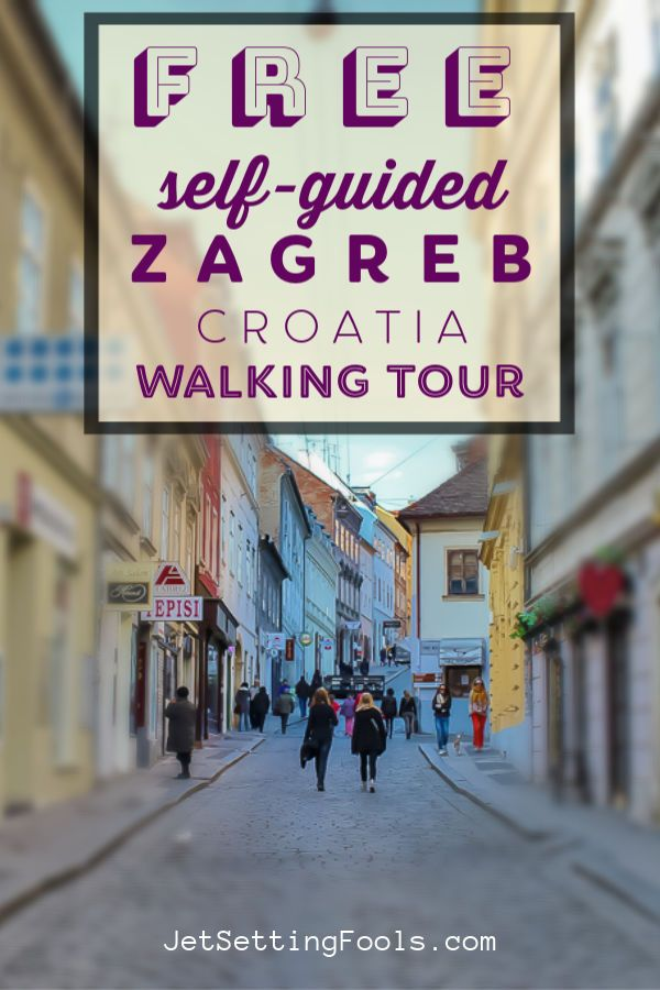 Zagreb Walking Tour Diy Old Town Zagreb Sightseeing Jetsetting Fools Walking Tour Zagreb Croatia
