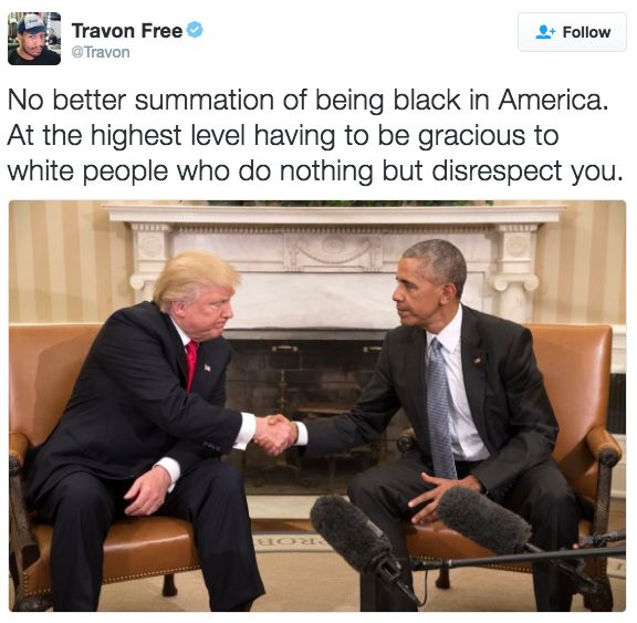 """:No better summation of being black in America - having to be gracious to white people who do nothing but disrespect you."""" #Obama #Trump"""