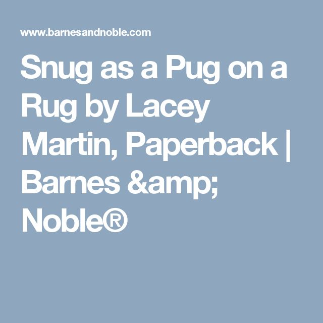 19 best self published childrens book snug as a pug on a rug snug as a pug on a rug by lacey martin paperback barnes noble malvernweather Images