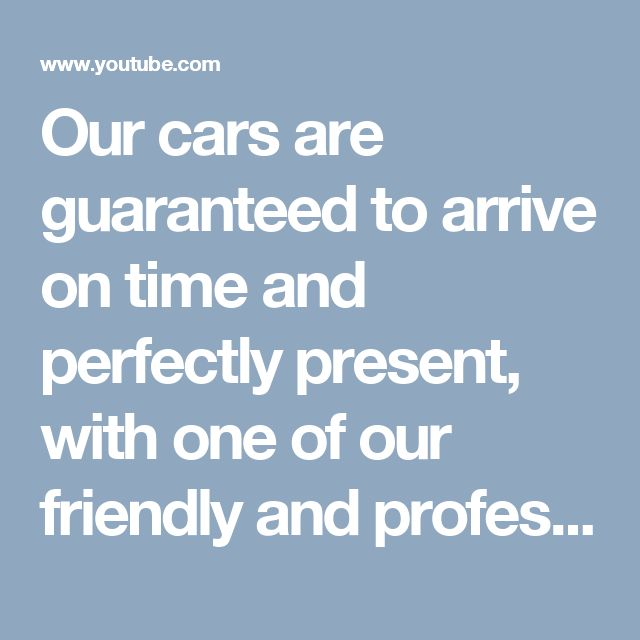 Our cars are guaranteed to arrive on time and perfectly present, with one of our friendly and professionally trained drivers on to assist you.