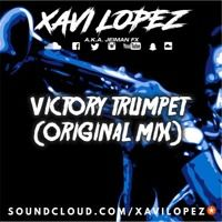 Xavi Lopez - Victory Trumpet (Original Mix) de XAVI LOPEZ en SoundCloud