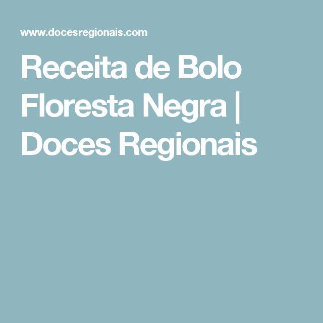 Receita de Bolo Floresta Negra | Doces Regionais