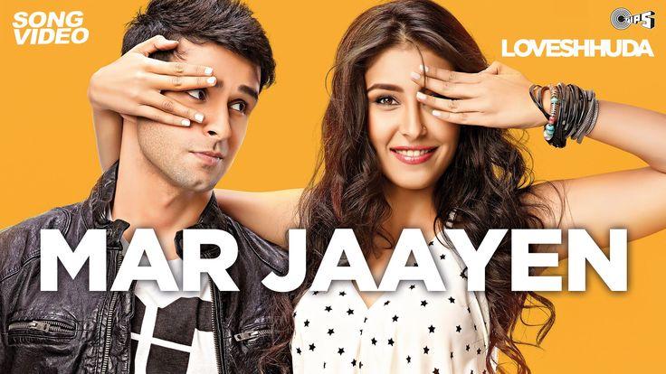 Mar Jaayen - Loveshhuda | Latest Bollywood Song I Girish Kumar, Navneet ...