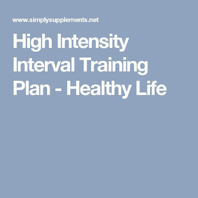 High Intensity Interval Training Plan - Healthy Life