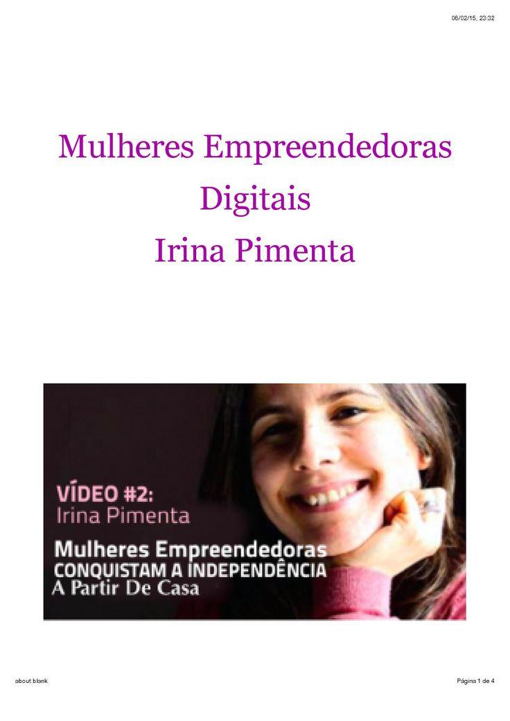 MULHERES EMPREENDEDORAS DIGITAIS Irina é uma jovem mãe licenciada em direito em que, em Janeiro de 2013 viu-se grávida e desempregada. Saiba como ela conquistou a sua liberdade financeira através de um simples trabalho part-time a partir de casa. Leia todo a artigo em nosso blog http://daniellefidelis.com/e/blog-mulheres-empreendedoras-digitais-Irina