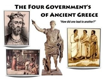 The Governments of Ancient Greece: Monarchy, Oligarchy, Ty