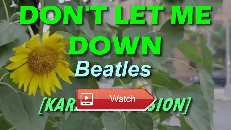 Don't Let Me Down by Beatles KARAOKE  Karaoke Version in HD Quality with customized background Please subscribe like and share for more videos
