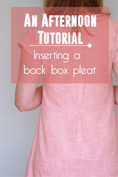 An Afternoon Shift Dress sewing Tutorial - Inserting a Back Box Pleat. Jennifer Lauren
