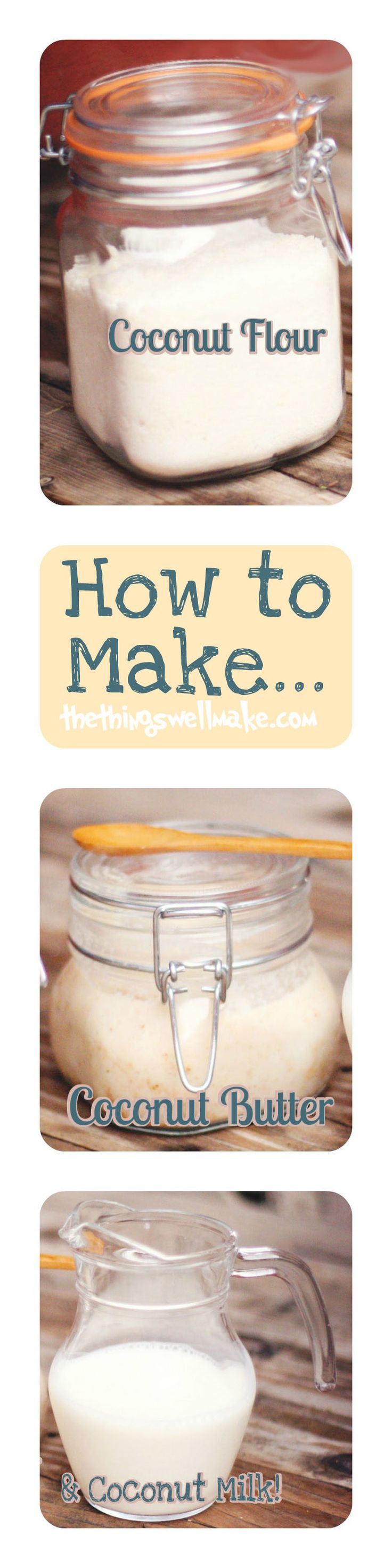 How to easily make your own Coconut Milk, Coconut Butter, and Coconut Flour…