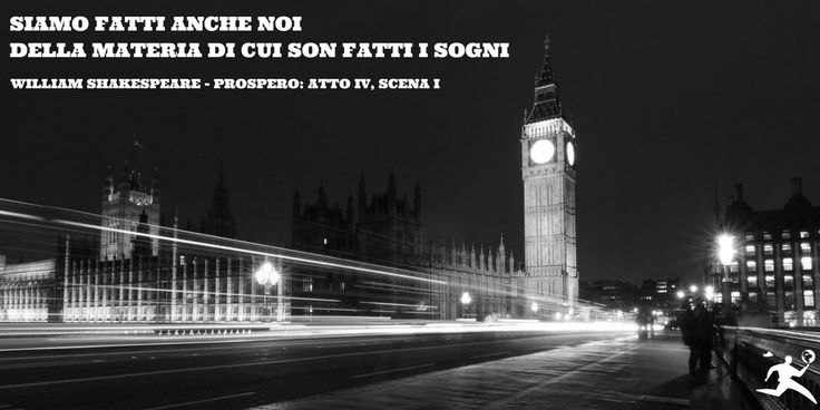 Come dimostrare il nostro amore sfrenato per #Londra? Ovvio, con le parole di Shakespeare!