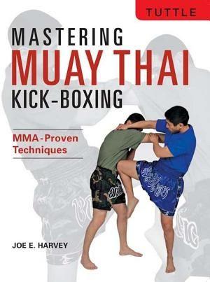 mastering muay thai kick-boxing mma-proven techniques pdf