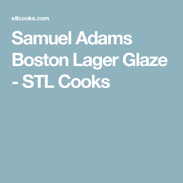 Samuel Adams Boston Lager Glaze - STL Cooks