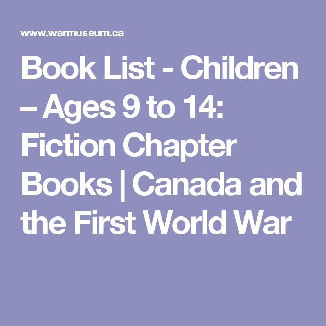 Book List - Children – Ages 9 to 14: Fiction Chapter Books   Canada and the First World War