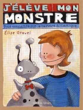 Le pupitre de Madame Martine: Projet : J'élève mon monstre d'Élise Gravel