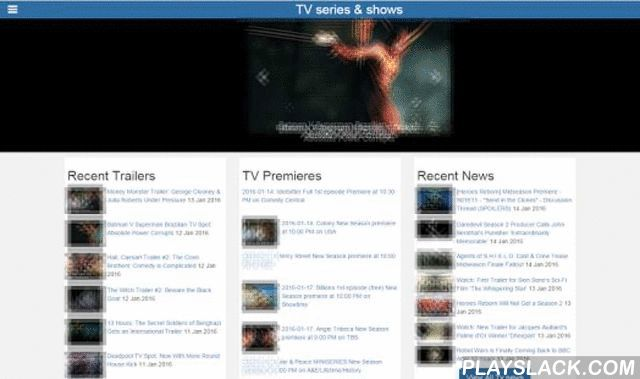"""TV Series And Shows  Android App - playslack.com ,  Your one stop all in one TV app, if you like TV, daily updated, with notifications and responsive design...and 100% freeFeatures- Serie premieres and new season dates- TV Listings (local and countrywide)- Trailers- Recent news - Pseudo tv, a pseudo online tv, that consist in curated videos grouped in """"thematic channels"""", daily updated"""