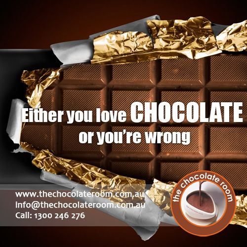 Either you love ‪#‎Chocolate‬ or you're wrong.. :p  ‪#‎ChocolateLovers‬, follow us @chocolateroomau