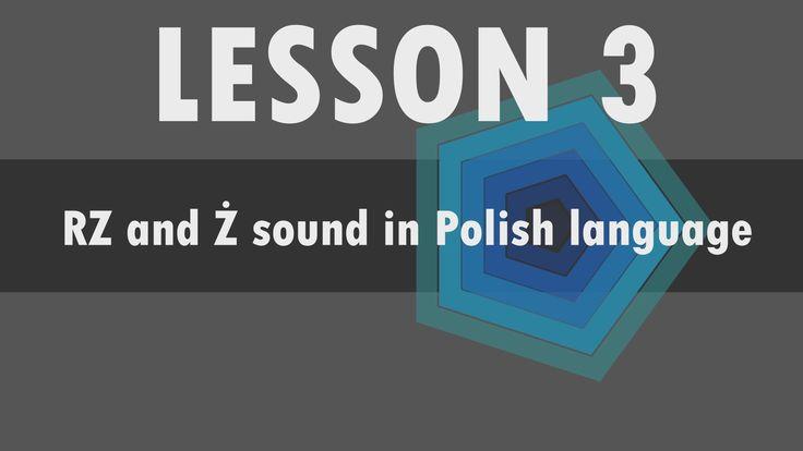 Lesson 3 – Polish alphabet: RZ and Ż sound in Polish language