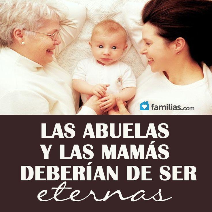 Las abuelas y las mamás deberían de ser eternas