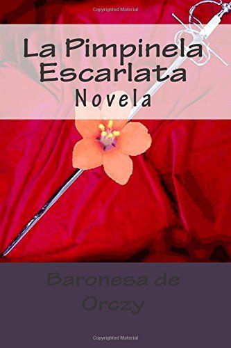 La Pimpinela Escarlata: Novela (Spanish Edition) by Baron... https://www.amazon.com/dp/1516810600/ref=cm_sw_r_pi_dp_x_rCiyybKTSQHTM