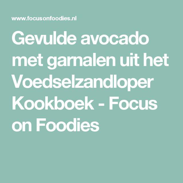 Gevulde avocado met garnalen uit het Voedselzandloper Kookboek - Focus on Foodies
