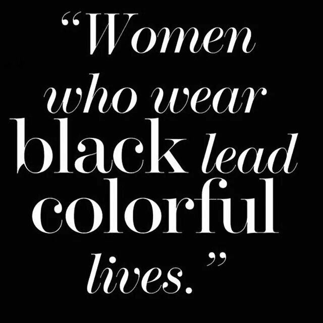 Wome Who Wear Black Lead Colorful Lives                                                                                                                                                                                 More