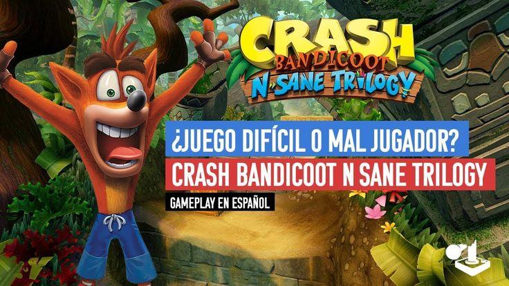 ¿Juego difícil o mal jugador? - Crash Bandicoot N.Sane Trilogy - Gameplay en español https://www.youtube.com/watch?v=5_Rq6JSHIC4