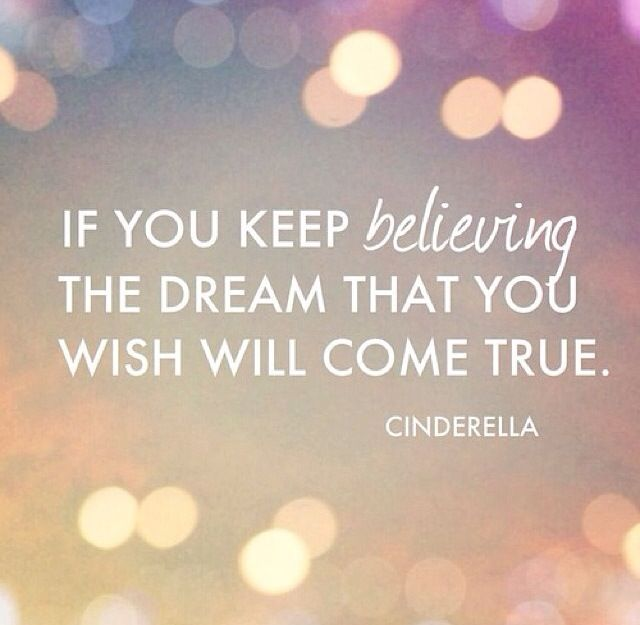 Disney Quotes Baby Girl: Best 25+ Dream Come True Ideas On Pinterest