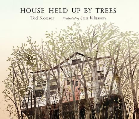HOUSE HELD UP BY TREES by the poet http://www.tedkooser.net/index.shtml and amazing artist http://www.burstofbeaden.com/  books4yourkids.com