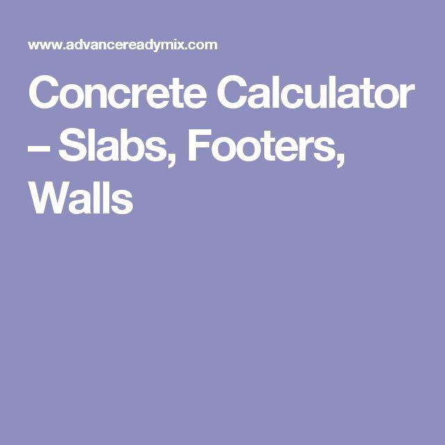 Concrete Calculator – Slabs, Footers, Walls