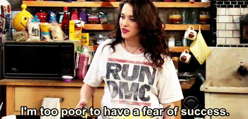 LOL - I'm too poor to have a fear of success.  True dat gurlfriiiiiiend. :D