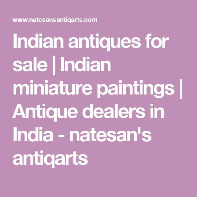 Indian antiques for sale | Indian miniature paintings | Antique dealers in India - natesan's antiqarts