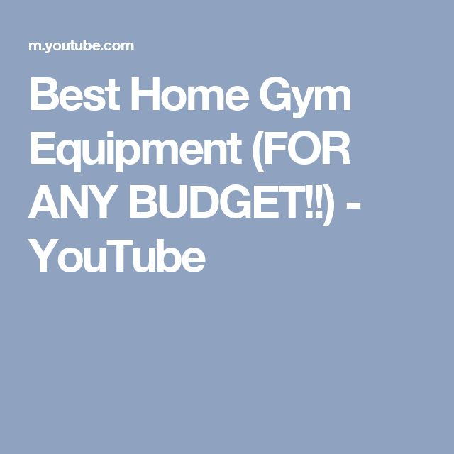 Best Home Gym Equipment (FOR ANY BUDGET!!) - YouTube